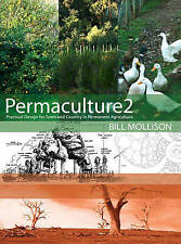 Permaculture 2 - Practical Permanent Agriculture - Bill Mollison AS NEW 2010 ed