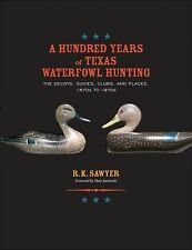 A HUNDRED YEARS OF TEXAS WATERFOWL HUNTING - NEW HARDCOVER BOOK