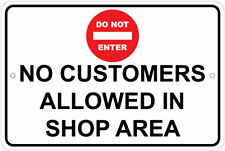 No Customers Allowed In Shop Area Warning 8x12 Aluminum Sign