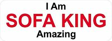 3 - I Am Sofa King Amazing W Hard Hat Oilfield Toolbox Helmet Sticker H198