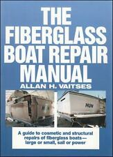 The Fiberglass Boat Repair Manual by Allan H. Viatses