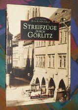 Streifzüge durch GÖRLITZ - Bilder erzählen Geschichte # Sutton Verlag