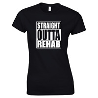 Straight Outta Rehab Funny Joke Ladies Womens White Black Cotton T-shirt