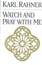 Watch and Pray with Me : The Seven Last Words of Jesus Christ by Karl Rahner...