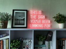 New The Sign You've Been Looking For Neon Art Sign Handmade Visual Artwork Light