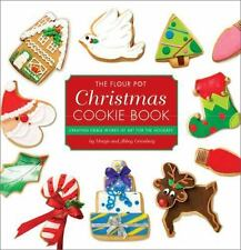 The Flour Pot Christmas Cookie Book: Cre