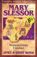 Mary Slessor: Forward into Calabar [Christian Heroes: Then & Now]