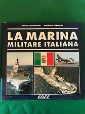 LA MARINA MILITARE ITALIANA - Michele Cosentino; Ruggero Stanglini - Edai - 1992