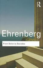 From Solon To Socrates: Greek History And Civilization During The 6th And 5th...