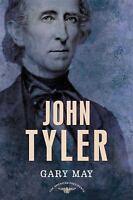 John Tyler (the American Presidents Series: The 10th President, 1841-1845): B...