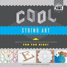 Cool String Art: Creative Activities That Make Math & Science Fun for -ExLibrary