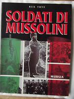 SOLDATI DI MUSSOLINI-REX TRYE -MURSIA 1987-