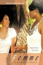 Femme : A Woman's Touch by Sonja Appleberry (2012, Paperback)