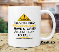 Funny Retired Budget Analyst Coffee Mug, Caution I'm A Retired Budget Analyst