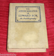 Vintage Hard Cover Book The Americanization of Edward Bok An Autobiography 1923