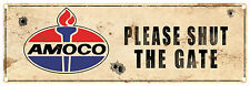 AMOCO Please shut the gate.. Rustic Tin Sign 60 x 20 cm