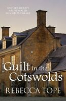 Guilt in the Cotswolds (Cotswold Mysteries) By Rebecca Tope. 9780749019143