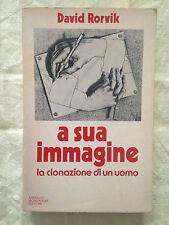 A SUA IMMAGINE La clonazione di un uomo - David Rorvik - Mondadori 1978