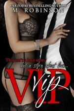 Vip : VIP Trilogy Book One: By Robinson, M.