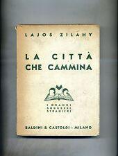 Lajos Zilahy # LA CITTÀ CHE CAMMINA # Baldini e Castoldi 1946