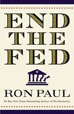 End the Fed by Ron Paul Hardcover