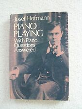 Josef Hofmann Piano Playing with Piano Questions Answered SB