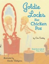 Goldie Locks Has Chicken Pox by Erin Dealey (2005, Picture Book, Reprint)