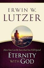 How You Can Be Sure You Will Spend Eternity with God (Paperback or Softback)