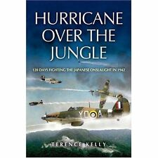 Hurricane Over The Jungle: 120 Days Fighting The Japanese Onslaught In-ExLibrary