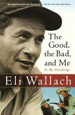 The Good, the Bad, and Me: In My Anecdotage (Paperback or Softback)