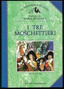I tre moschettieri Alessandro Dumas - Giunti 1987 - Nuovo cura di Mara Bellonci