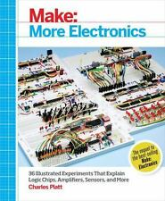 Make: More Electronics: Learning Through Discovery: By Platt, Charles