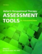 Asher's Occupational Therapy Assessment Tools : An Annotated Index by Ina...