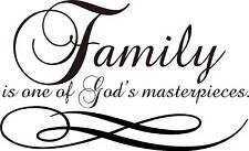 Family is one of God's masterpieces VINYL Wall DECAL art lettering quote