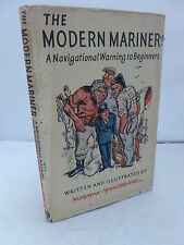 The Modern Mariner - A Navigational Warning to Beginners HB DJ 1946 Illustrated
