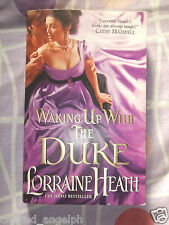 Waking Up With the Duke by Lorraine Heath [Paperback]