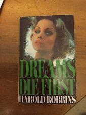 DREAMS DIE FIRST - HAROLD ROBBINS HARDBACK BOOK