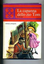 B.Stowe # LA CAPANNA DELLO ZIO TOM # Editrice La Sorgente 1967