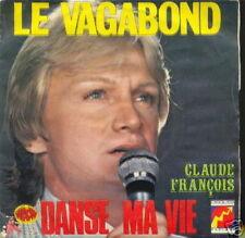 CLAUDE FRANCOIS 45 TOURS FRANCE LE VAGABOND