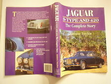 JAGUAR S TYPE AND 420 THE COMPLETE STORY JAMES TAYLOR CROWOOD PRESS 1996