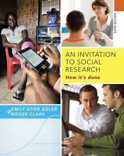 An Invitation to Social Research : How It's Done by Roger Clark and Emily Stier