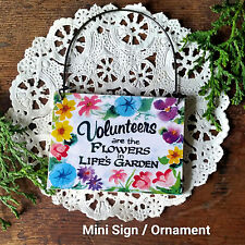 Volunteers are the Flowers in Life's Garden * Appreciation Ornament * NEW * USA