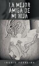 La Mejor Amiga de Mi Hij by Ingrid Ferreira (2012, Hardcover)