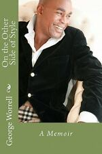 On the Other Side of Style : A Memoir by George Worrell (2010, Paperback)