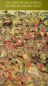 The Tale of the Battle on the Kulikovo Field: From the Illuminated C16th Codex