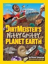 Dirtmeister's Nitty Gritty Planet Earth : All about Rocks, Minerals, Fossils,.