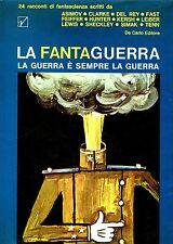 Isaac Asimov et al  LA FANTAGUERRA LA GUERRA È SEMPRE LA GUERRA 24 RACCONTI 1967