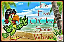 *PARROT PIRATE IT'S 5 O'CLOCK SOMEWHERE* ALL WEATHER METAL SIGN 8X12 TIKI BAR