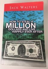 HOW TO STEAL A MILLION DOLLARS & LIVE HAPPILY EVER AFTER - JACK WALTERS - 2006