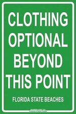 Clothing Optional Beyond This Point Florida Metal Traffic Parking Street Sign